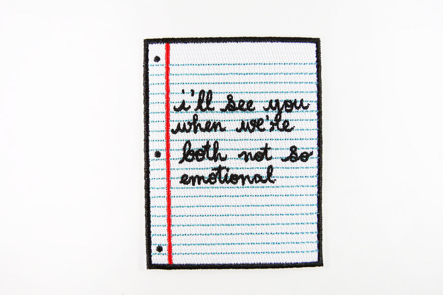 I'll See You When We're Both Not So Emotional Patch