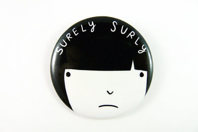 Surely Surly Button