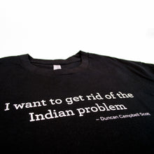 Load image into Gallery viewer, Indian Problem Tee