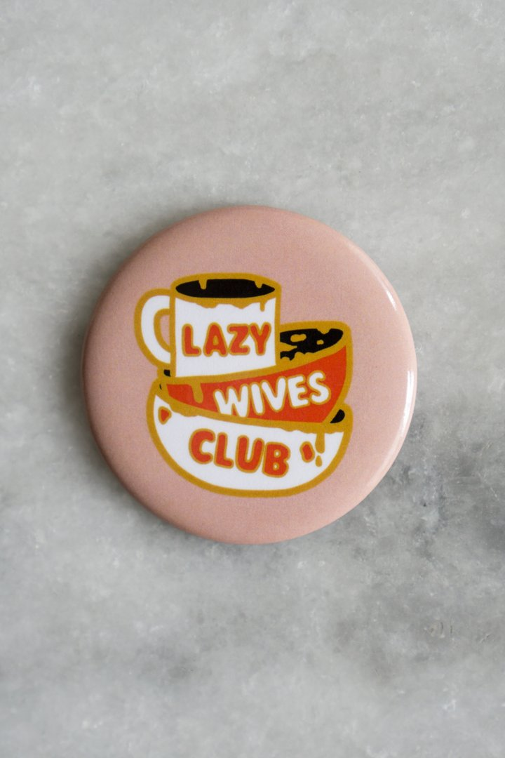 Lazy Wives Magnet