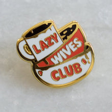 Load image into Gallery viewer, Lazy Wives Club Pin