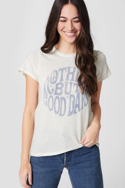 Nothing But Good Days Tee