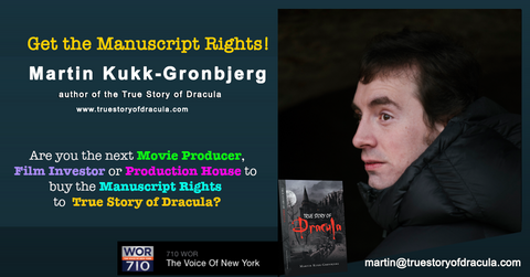 Are you the next horror movie producer(s), movie maker(s), film investor(s), executive producer(s) or a production house interested to buy the manuscript rights to True Story of Dracula? THIS IS HOW YOU GET THE MANUSCRIPT RIGHTS  Reach out to the author of the book Martin Kukk-Grønbjerg directly by mailing to martin@truestoryofdracula.com or Call +4541441464 or go to www.truestoryofdracula.com for licenses, copyright and permission.