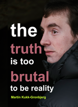 The Truth is Too Brutal to Be Reality | Hardcover | A Period of My Life