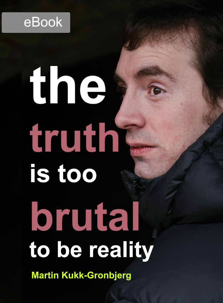 The Truth is Too Brutal to Be Reality | eBook | A Period of My Life
