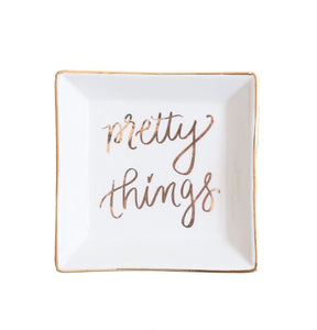 """Pretty Little Things"" Dish"