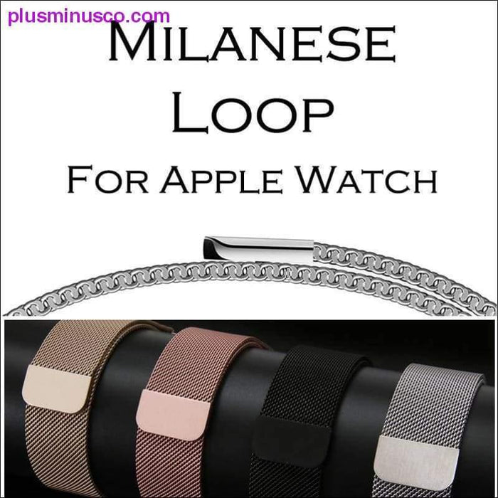 Milanese Loop Band for Apple Watch 38/42mm Series 1/2/3 Stainless Steel Strap Belt Metal Wristwatch - Plus Minus Co.