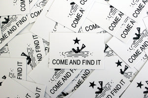 Come And Find It Stickers