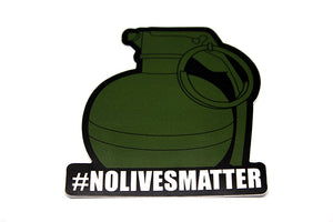 #NOLIVESMATTER Stickers