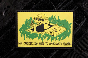 Im Here To Confiscate Yours Morale Patch