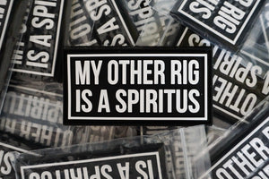 My Other rig is a Spiritus