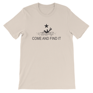 Come And Find It Unisex T-Shirt