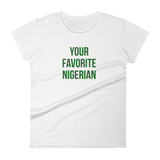 Your Favorite Nigerian Women's Tee - Green Ink