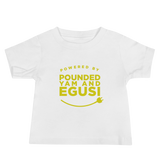 Powered by Pounded Yam and Egusi Baby Tee