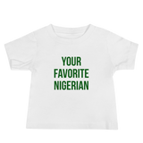 Your Favorite Nigerian Baby Tee - Green Ink
