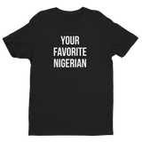 Your Favorite Nigerian Unisex Tee - White Ink
