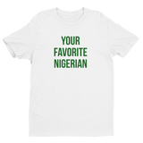 Your Favorite Nigerian Unisex Tee - Green Ink