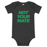 Not Your Mate Onesie