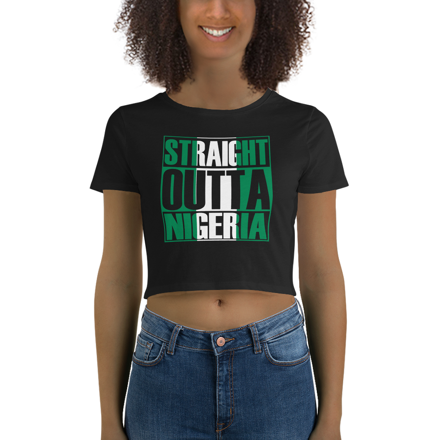 STRAIGHT OUTTA NIGERIA — Women's Crop Tee