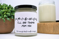 Friends Gift, Friends Tv Show Candle, Friends Candle, Soy Candles