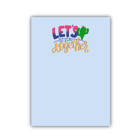 Let's Stick Together Large Note Pad