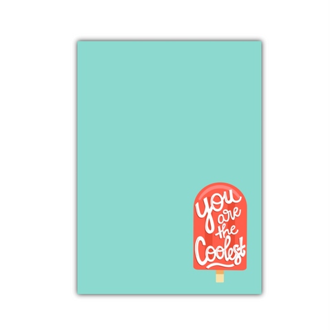 You are the Coolest Large Note Pad