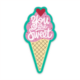 You are Sweet Diecut Vinyl Sticker