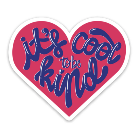 It's Cool to be Kind Diecut Vinyl Sticker
