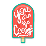 You are the Coolest Diecut Vinyl Sticker