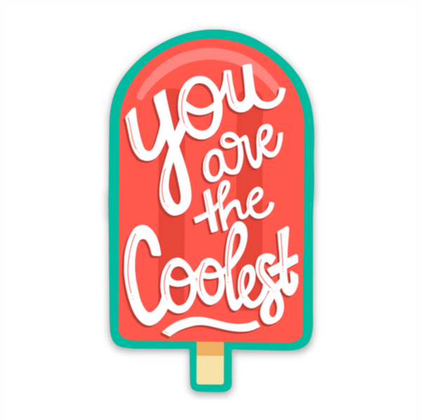 You are the Coolest - Vinyl Sticker