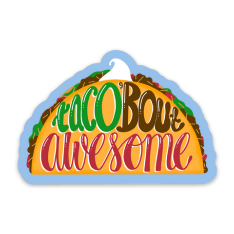 Taco 'Bout Awesome Diecut Vinyl Sticker
