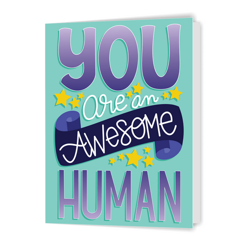 You Are an Awesome Human - Greeting Card