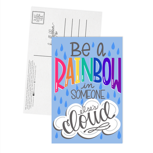 Be a Rainbow in Someone Else's Cloud - Postcard