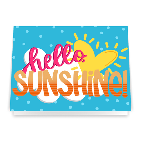 Hello, Sunshine! - Greeting Card