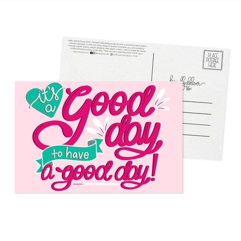 It's a Good Day to Have a Good Day - Postcard