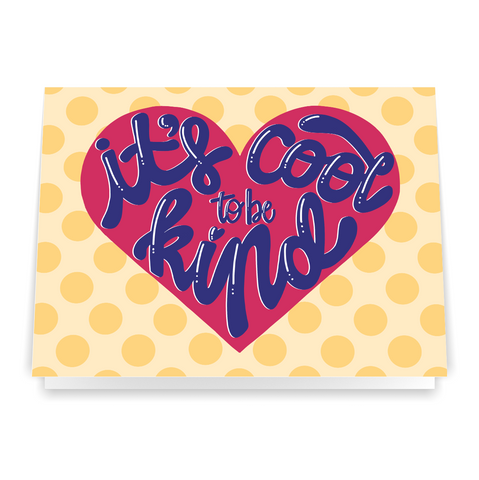 It's Cool to be Kind - Greeting Card