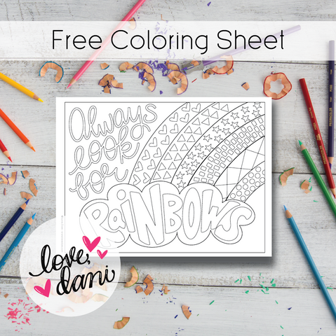 Always Look For Rainbows Coloring Sheet - DIGITAL DOWNLOAD