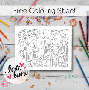 Make Today Ridiculously Amazing Coloring Sheet - DIGITAL DOWNLOAD