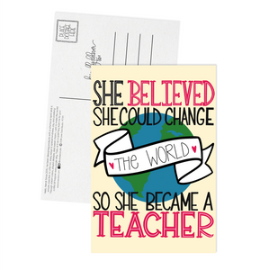 She Believed She Could Change the World, So She Became a Teacher - Postcard