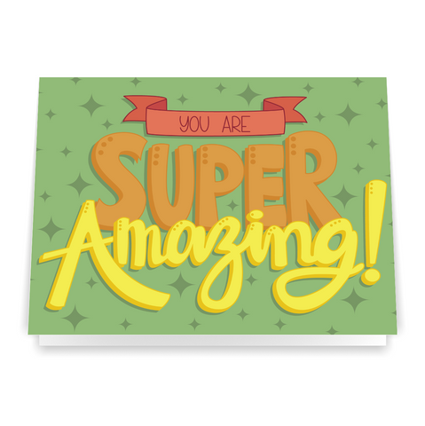 You Are Super Amazing - Greeting Card