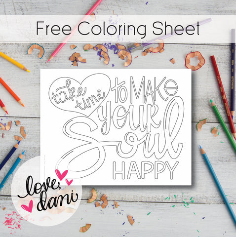 Take Time to Make Your Soul Happy Coloring Sheet - DIGITAL DOWNLOAD
