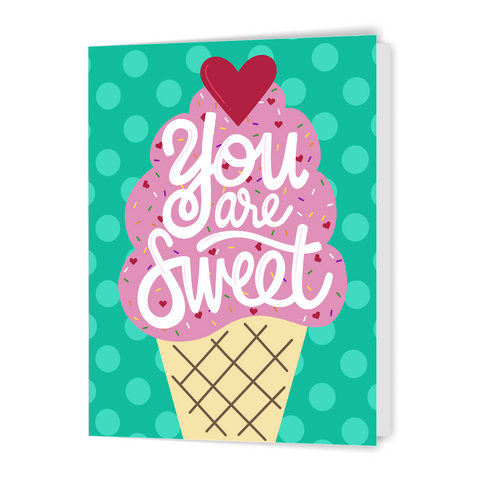 You are Sweet - Greeting Card