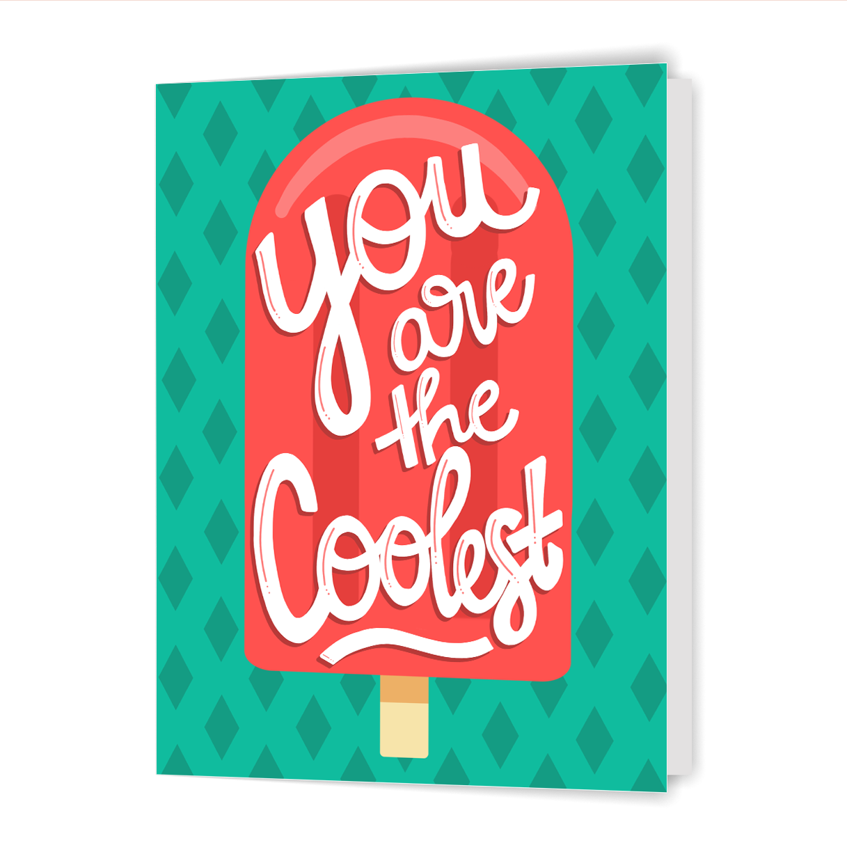 You are the Coolest - Greeting Card