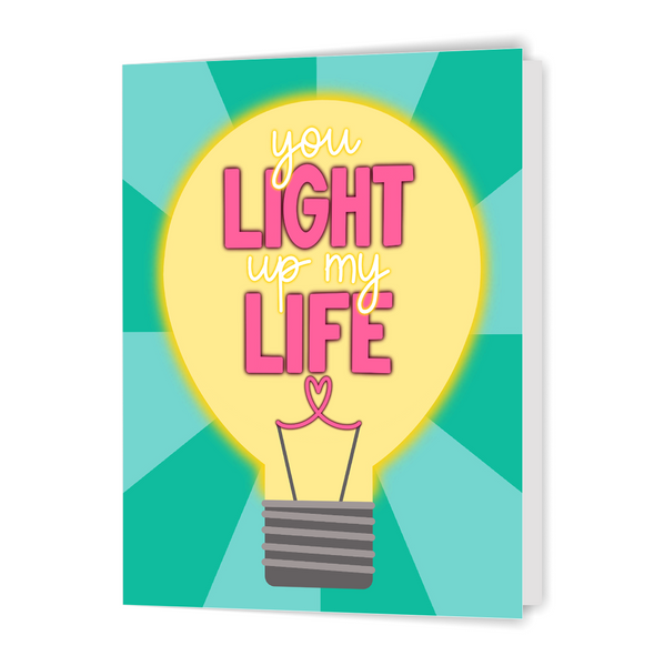 You Light Up My Life - Greeting Card