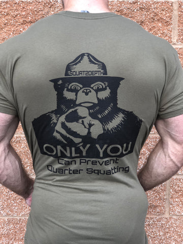Only You Can Prevent Quarter Squatting - Squat 2 Depth Apparel