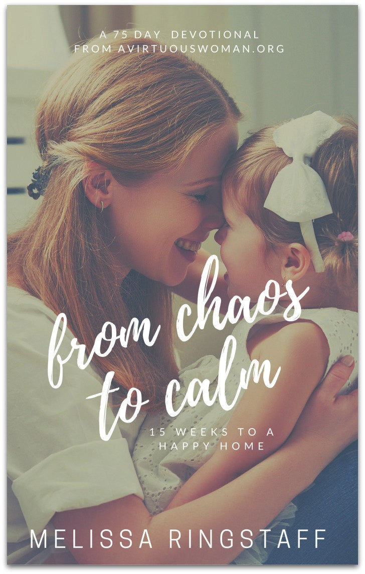 From Chaos to Calm: 15 Weeks to a Happy Home by Melissa Ringstaff