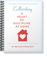 Cultivating a Heart of Discipline at Home | Bible Study Guide
