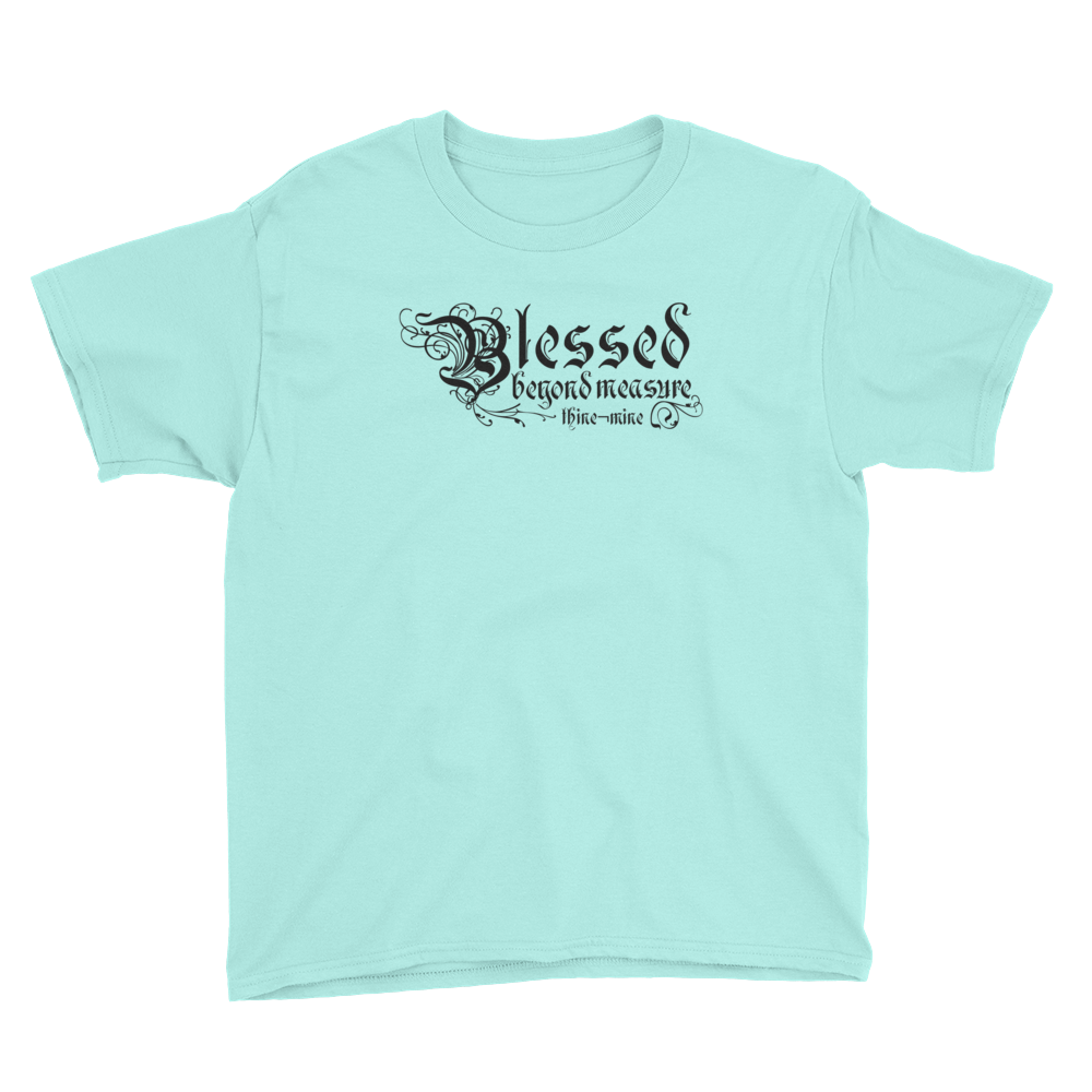 """Blessed Beyond Measure"" Youth Short Sleeve T-Shirt"