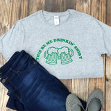 This Be Me Drinkin Shirt Tee