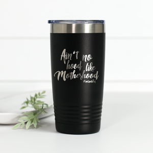 Ain't No Hood Like Motherhood 20 oz Engraved Tumbler